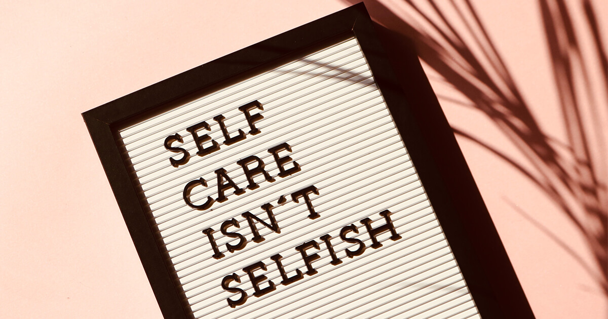 What is self-care and how can it help you?